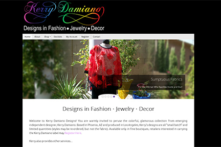 Based in Phoenix, AZ and produced in Los Angeles, Kerry's designs are ready to order online. This is a Wordpress site running WooCommerce.